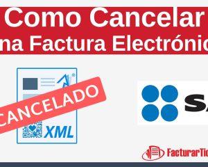 como cancelar facturas electronicas SAT 2017