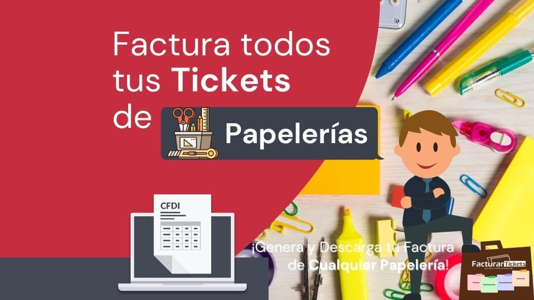 Facturar tickets de Papelerías
